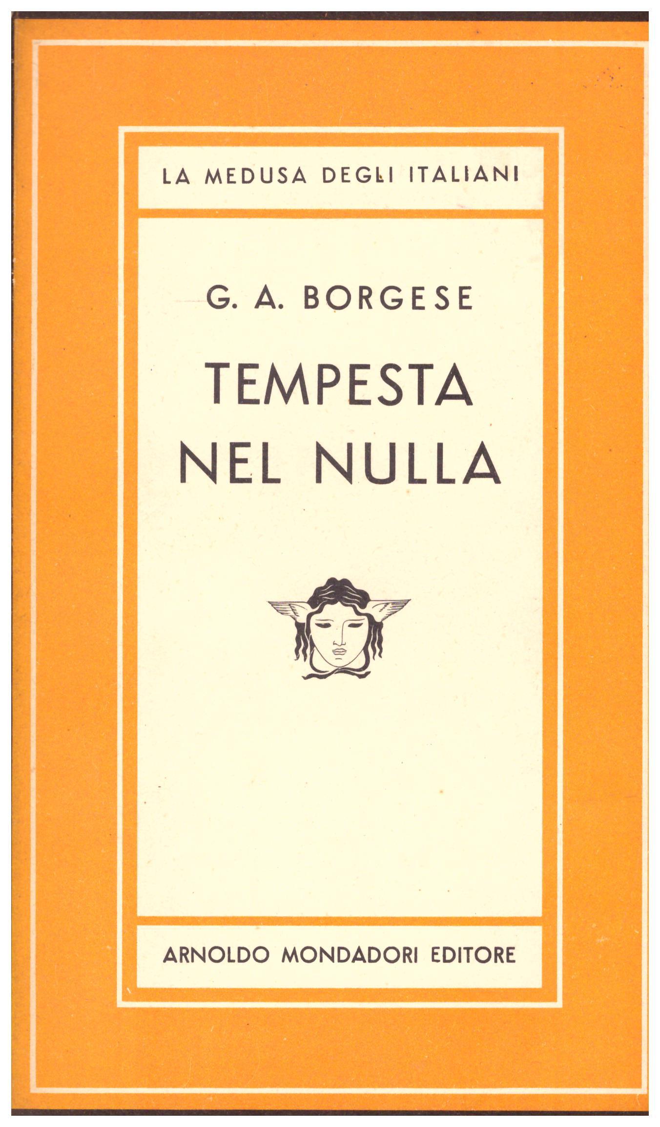 Titolo: Tempesta nel nulla volume secondo  Autore: G. A. Borgese  Editore: mondadori maggio 1950 PRIMA EDIZIONE