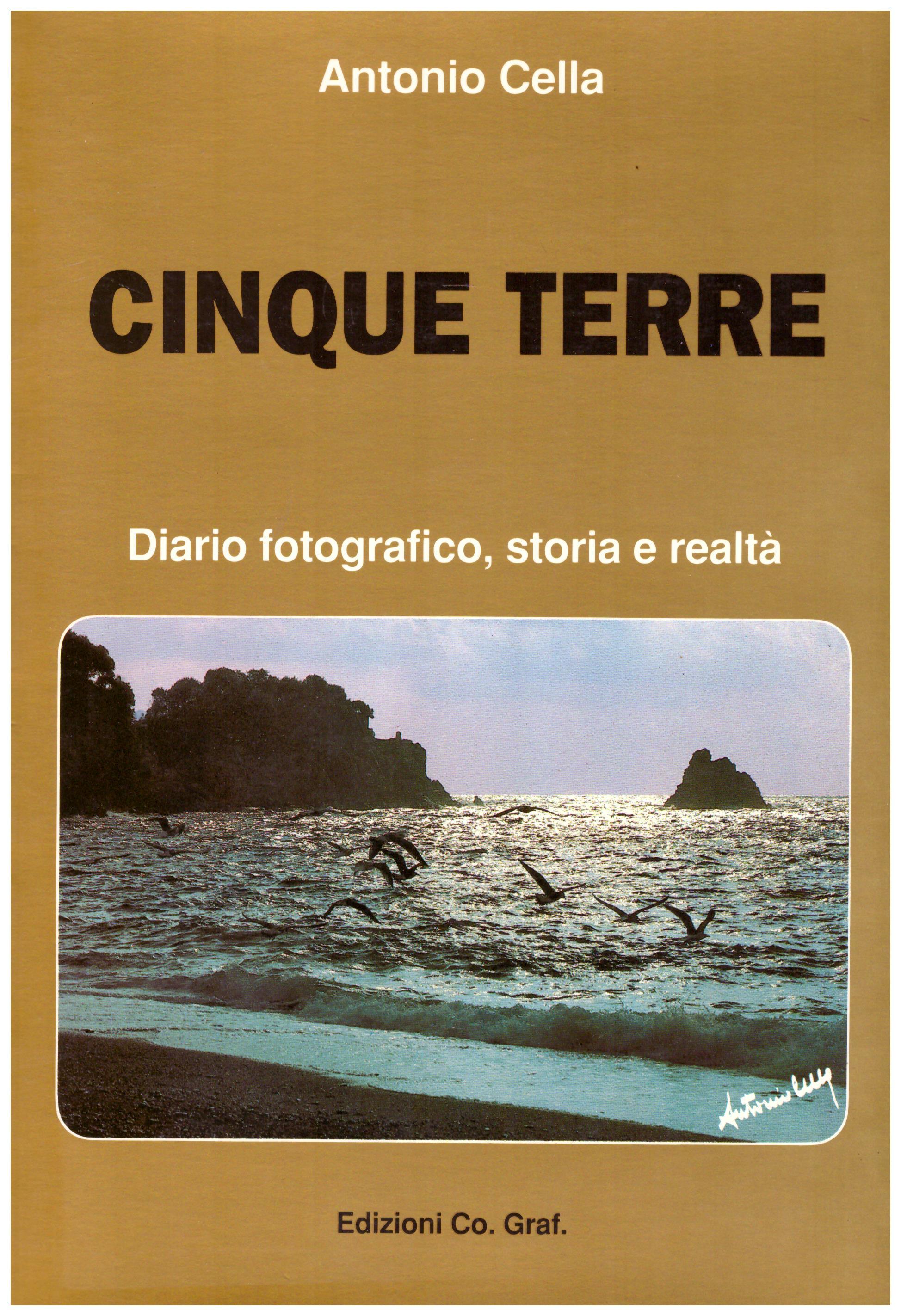 Titolo: Cinque terre  Autore: Antonio Cella  Editore: Co. Grat. 1988