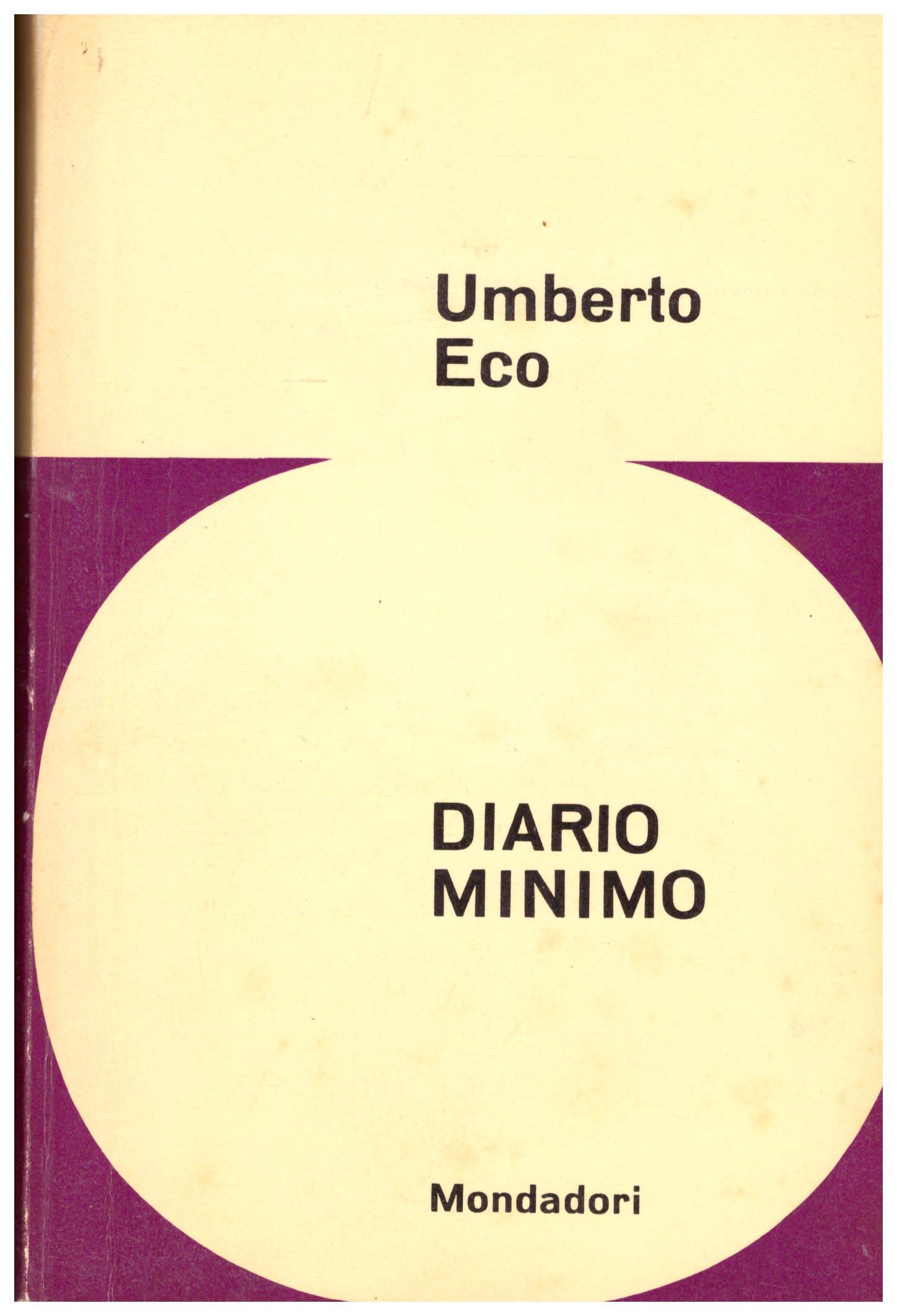Titolo:Diario minimo Autore: Umberto Eco  Editore: mondadori gennaio 1963 PRIMA EDIZIONE