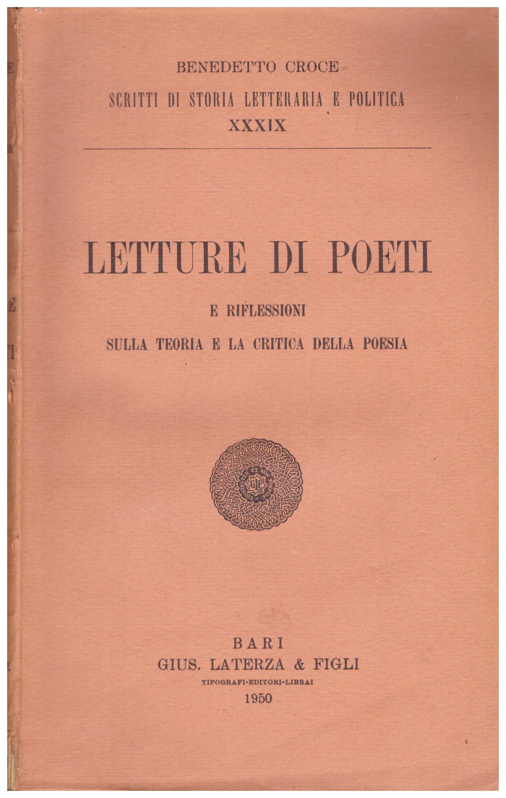 Titolo: Letture di poeti Autore: Benedetto Croce Editore: Laterza, Bari, 1950