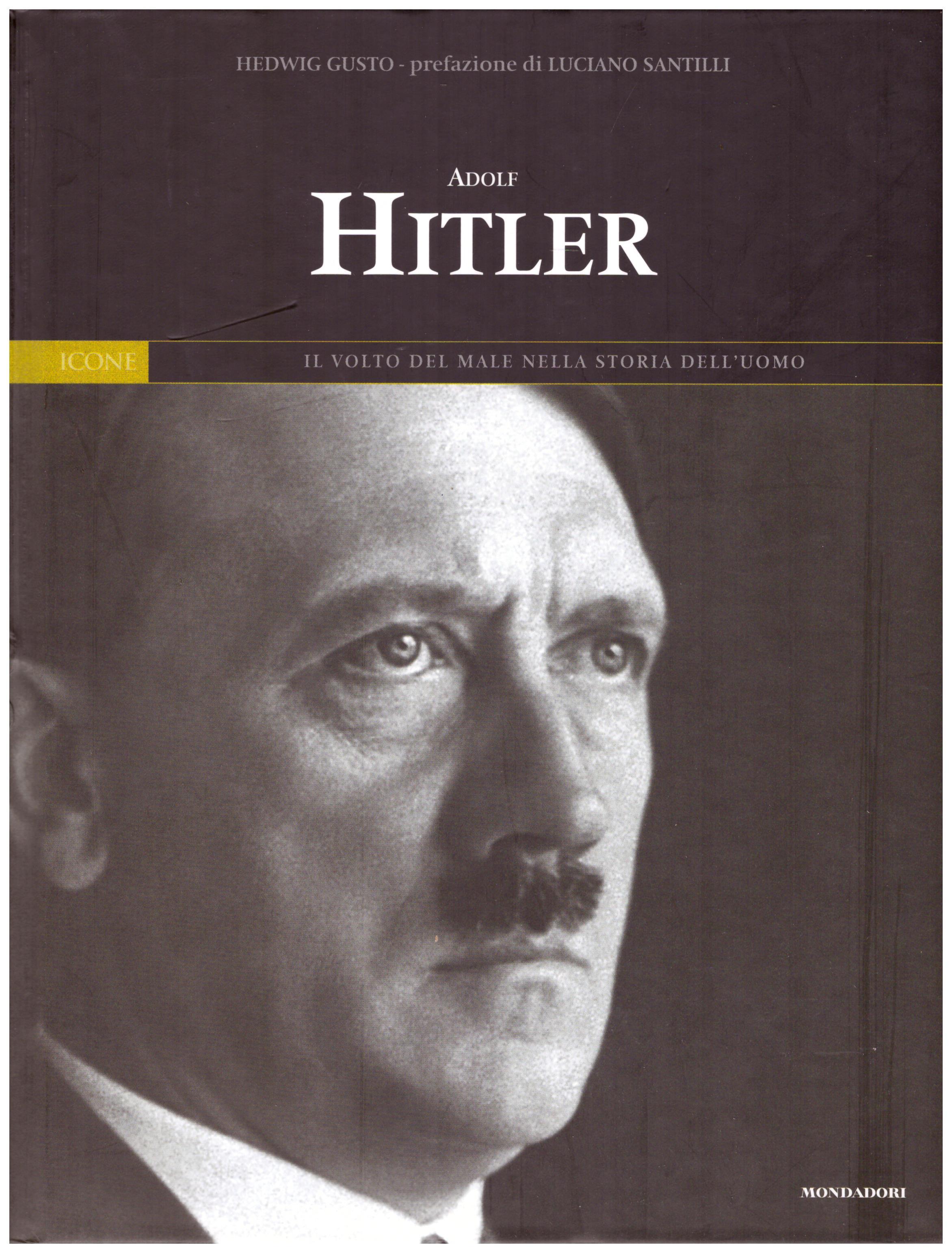 Titolo: Adolf Hitler N.4      Autore: AA.VV.      Editore: Mondadori,I libri di Panorama 2004