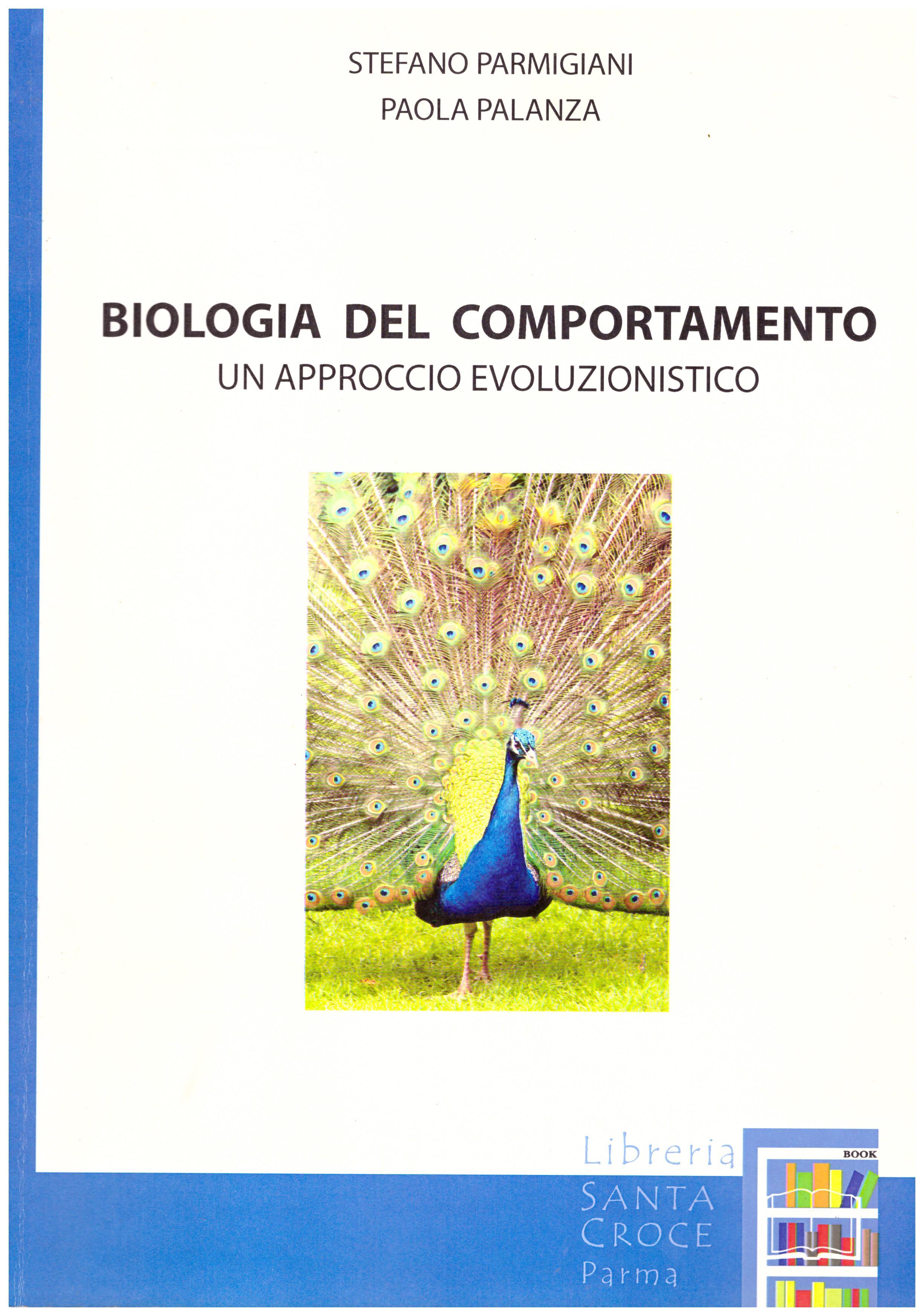 Titolo: Biologia del comportamento un approccio evoluzionistico Autore: Stefano Parmigiani, Paola Palanza Editore: libreria santa croce, Parma 2006