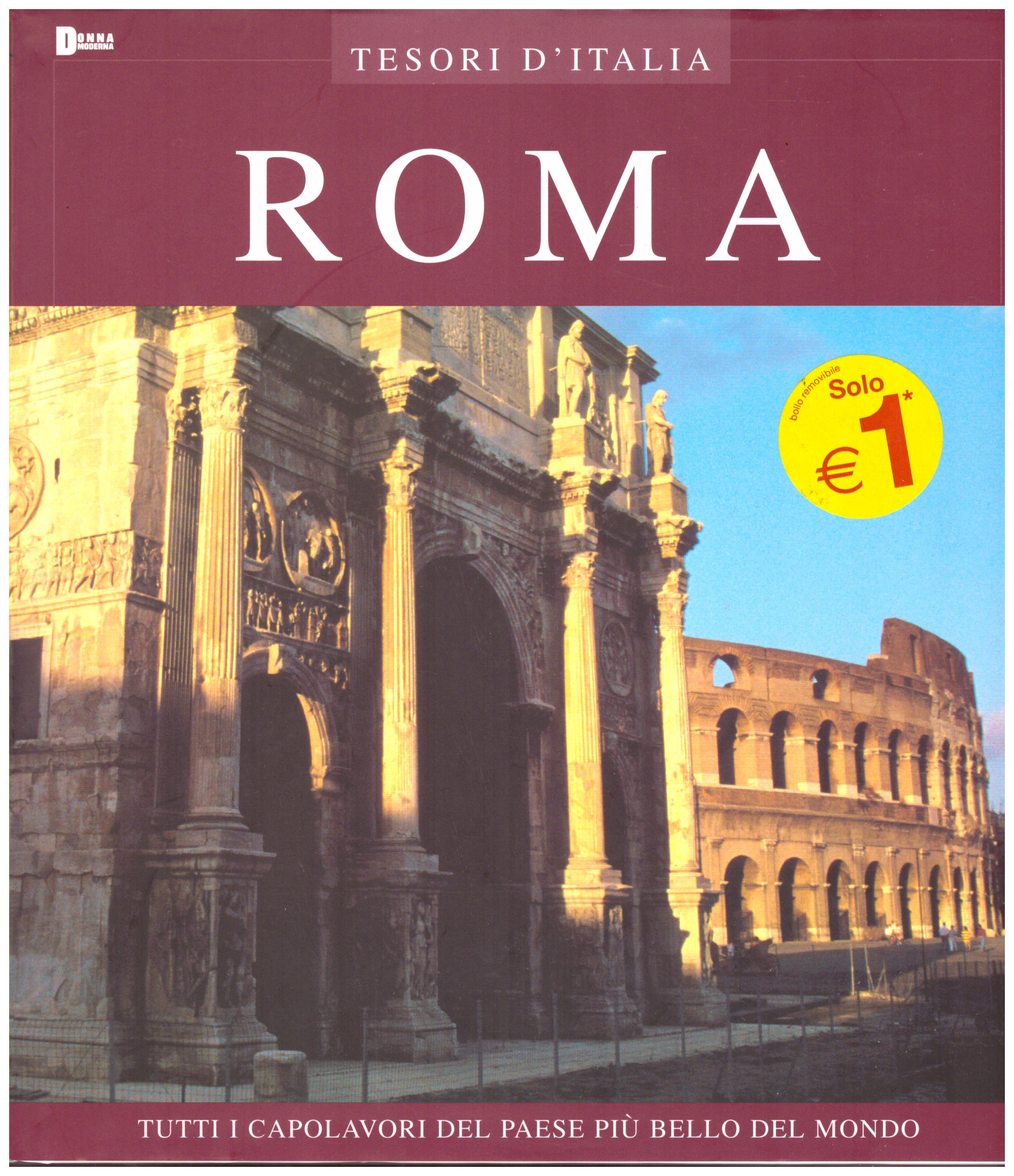 Titolo: Tesori d'Italia, Roma Autore : AA.VV.   Editore: euroed 2004