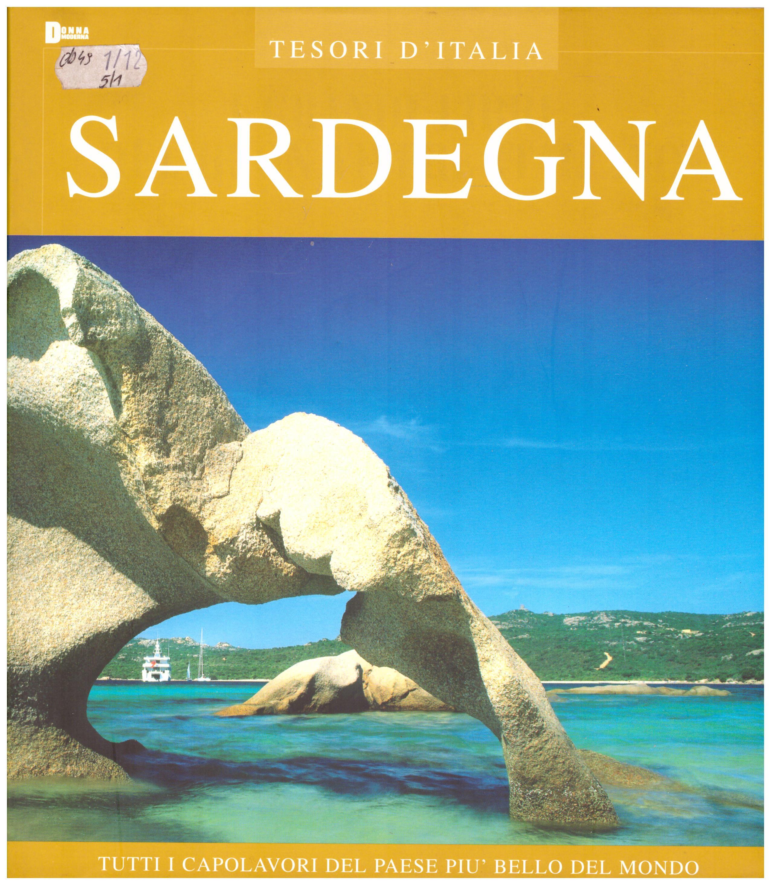 Titolo: Tesori d'Italia, Sardegna Autore : AA.VV.   Editore: euroed 2004
