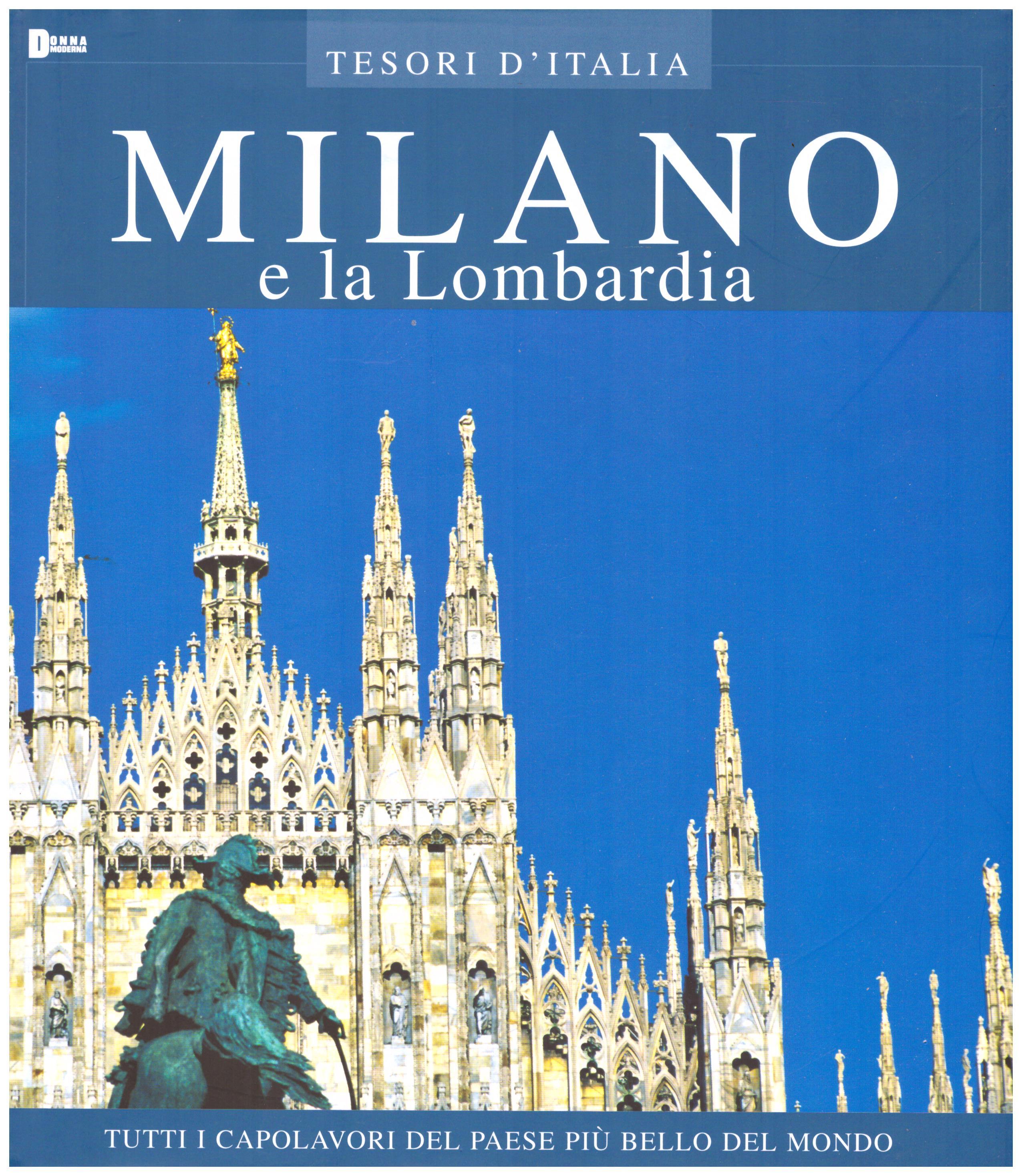Titolo: Tesori d'Italia, Milano e la Lombardia Autore : AA.VV.   Editore: euroed 2004