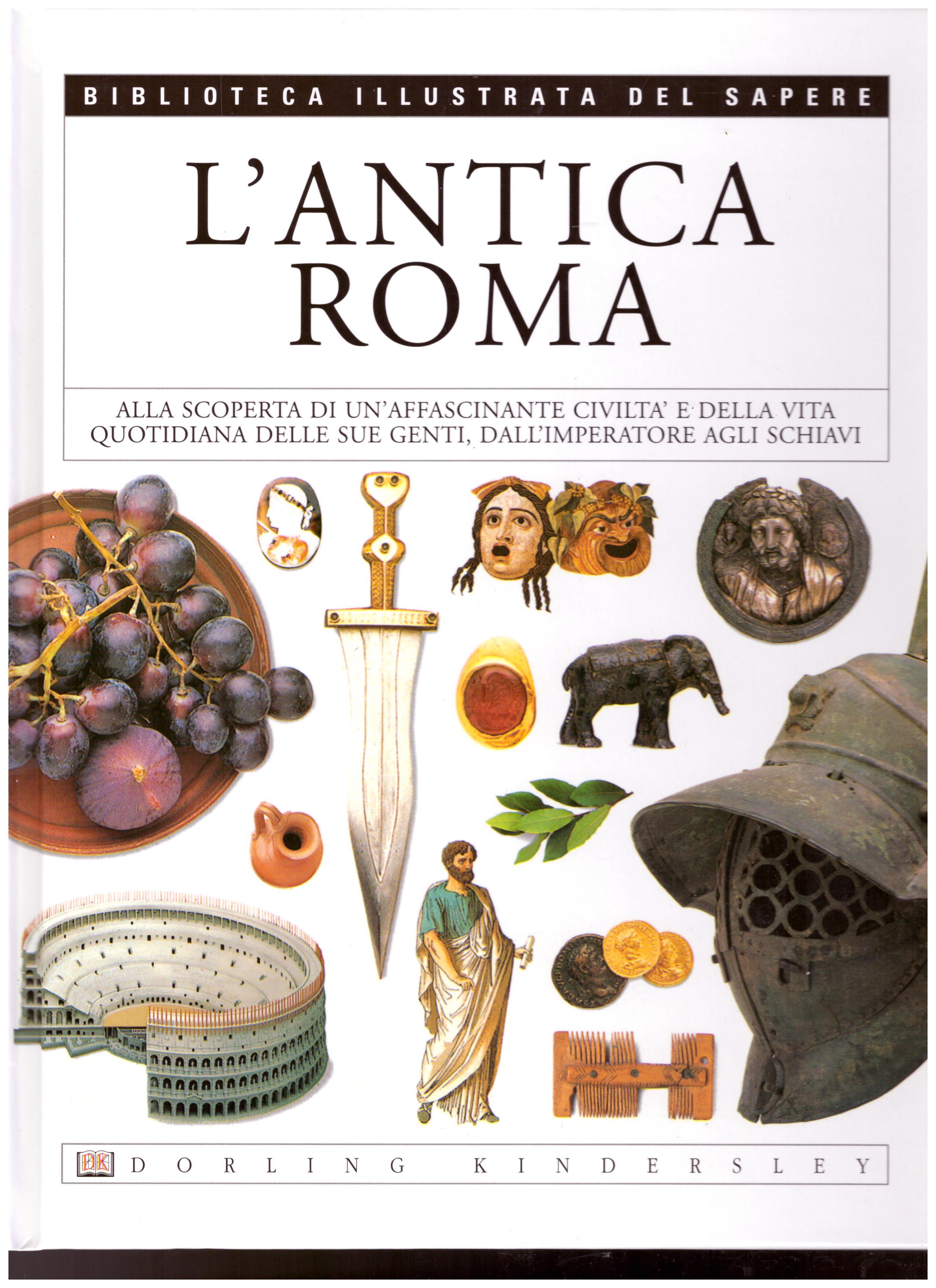 Titolo: L'Antica Roma N.6      Autore: AA.VV.      Editore: Dorling Kindersley, 2004
