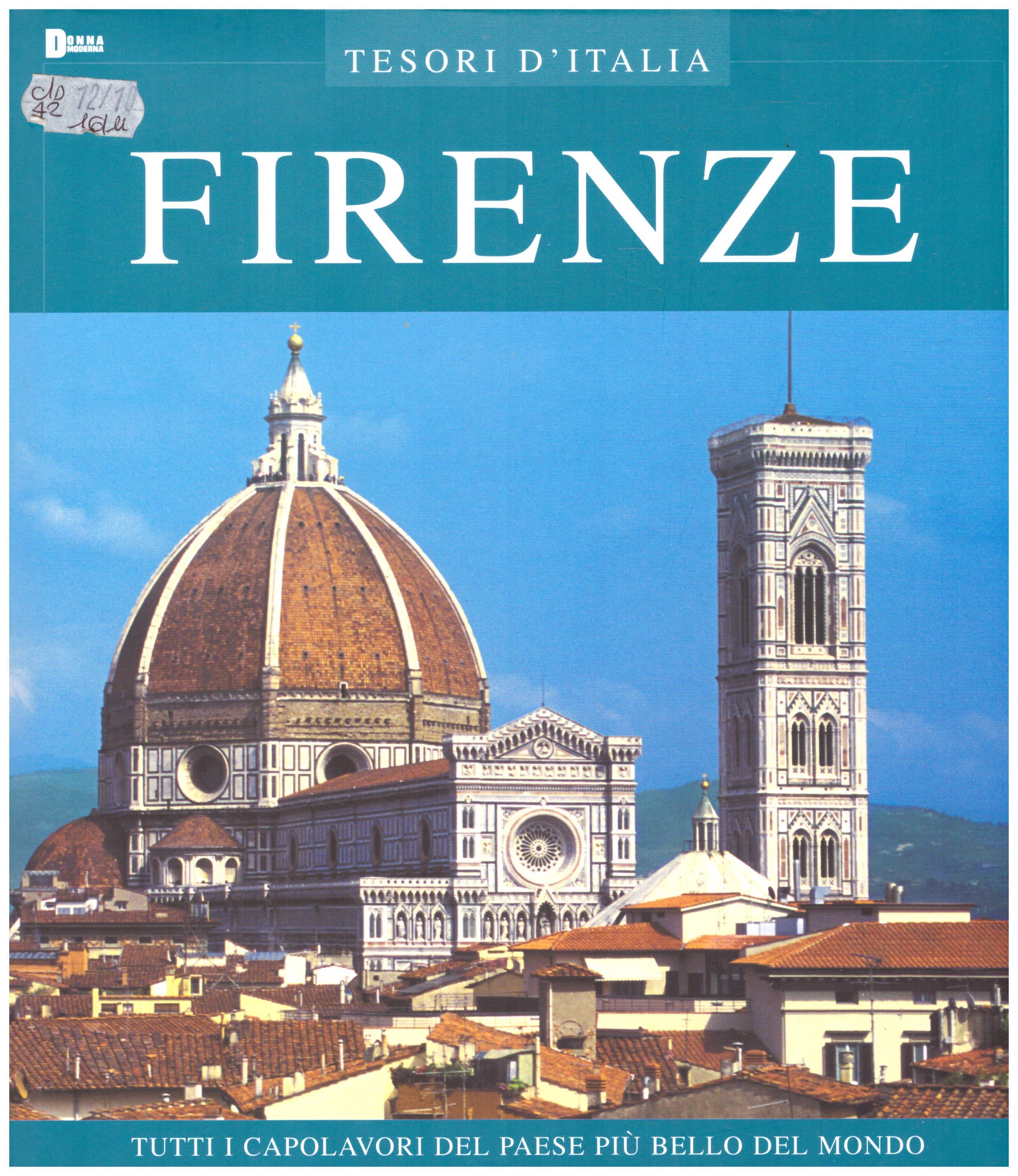 Titolo: Tesori d'Italia, Firenze  Autore : AA.VV.   Editore: euroed 2004