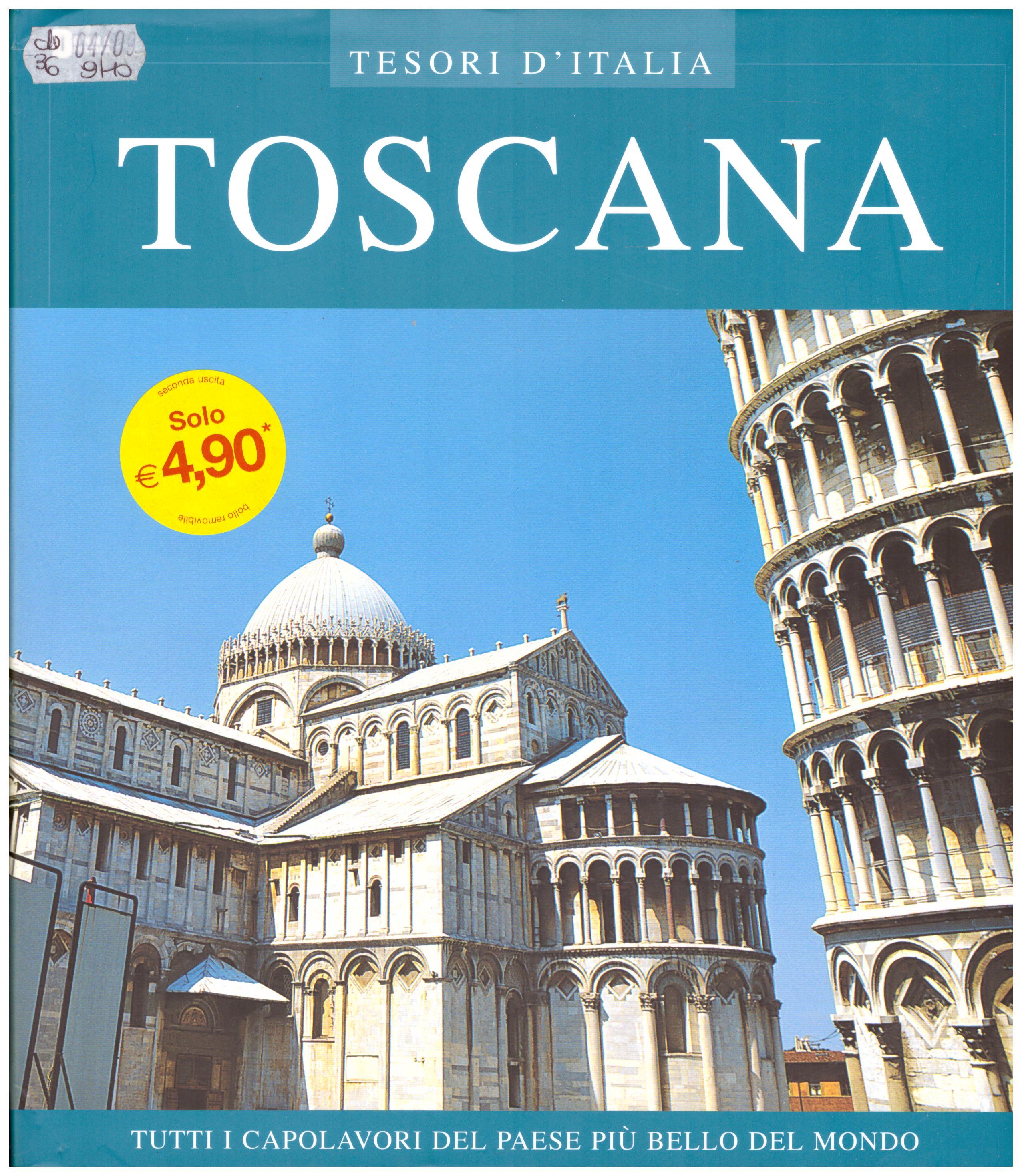 Titolo: Tesori d'Italia, Toscana Autore : AA.VV.   Editore: euroed 2004
