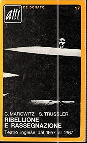 RIBELLIONE E RASSEGNAZIONE, MAROWITZ C. e TRUSSLER S.