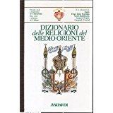 DIZIONARIO DELLE RELIGIONI DEL MEDIO ORIENTE, AA.VV.