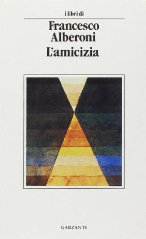 L'AMICIZIA, ALBERONI FRANCESCO
