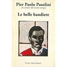 LE BELLE BANDIERE, PASOLINI PIER PAOLO