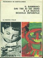 IL BAMBINO DAI TRE AI SEI ANNI E LA NUOVA SCUOLA INFANTILE, F. DE BARTOLOMEIS
