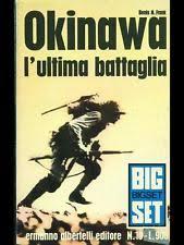 OKINAWA L'ULTIMA BATTAGLIA, FRANK BENIS M.
