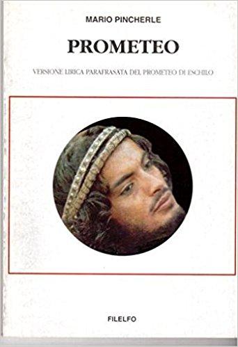 Prometeo. Versione lirica parafrasata del Prometeo di Eschilo