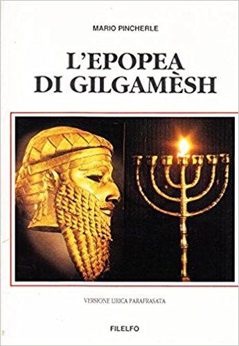 L'epopea di Gilgamesh. Versione lirica parafrasata