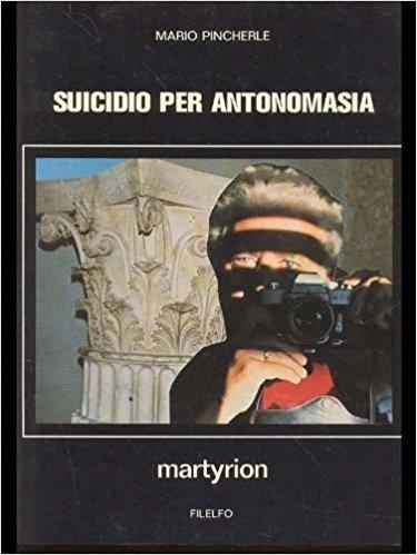 Suicidio per antonomasia. Martyrion