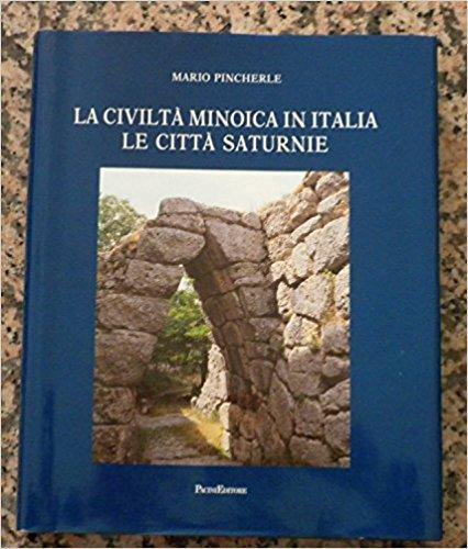 La civiltà minoica in Italia. Le città saturnie.