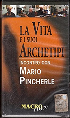 La vita e i suoi archetipi. Incontro con Mario Pincherle. Con VHS