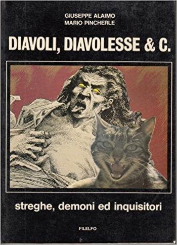 Diavoli, diavolesse & C. Streghe, demoni ed inquisitori.