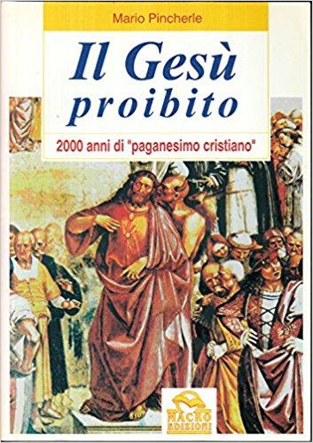 Il Gesù proibito. 2000 anni di