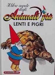 Il libro segreto degli animali più lenti e pigri