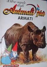 Il libro segreto degli animali più armati