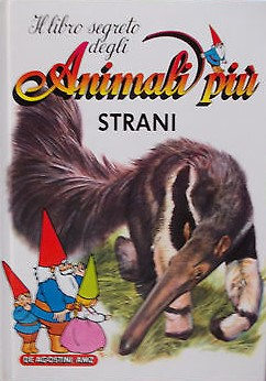 Il libro segreto degli animali più strani