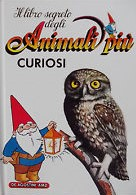 Il libro segreto degli animali più curiosi