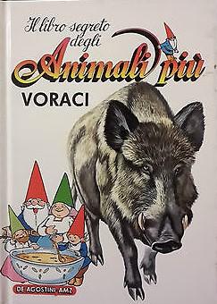 Il libro segreto degli animali più voraci