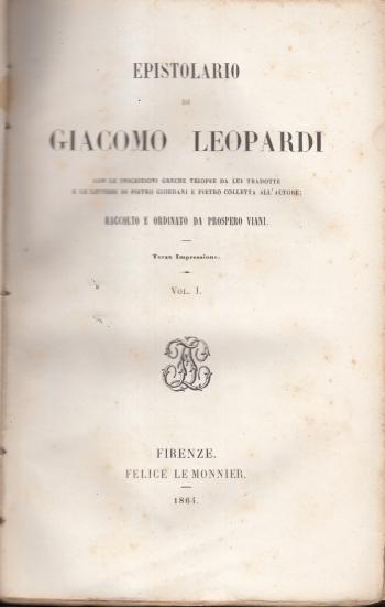 Epistolario di Giacomo Leopardi Volume 1 - Raccolto e ordinato da Prospero Viani