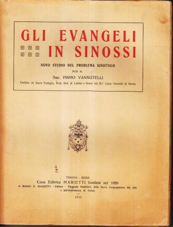 Gli evangeli in sinossi - Sac. Primo Vannutelli