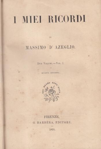 I miei ricordi Volume I - Massimo D'Azeglio