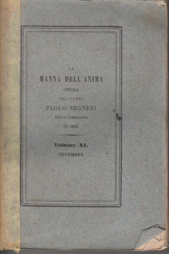La manna dell'anima Opera del padre Paolo Segneri della Compagnia di Gesù Volume XI