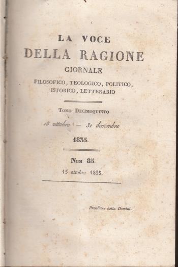 La voce della ragione Giornale filosofico, teologico, politico, istorico, letterario Tomo decimoquinto n. 85 - AA.VV.