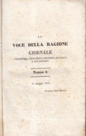 La voce della ragione Giornale filosofico, teologico, politico, istorico, letterario Numero 1, 31 maggio 1832 - AA.VV.