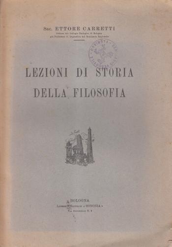 Lezioni di storia della filosofia - Sac. Ettore Carretti