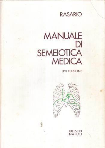 MANUALE DI SEMEOTICA MEDICA - RASARIO