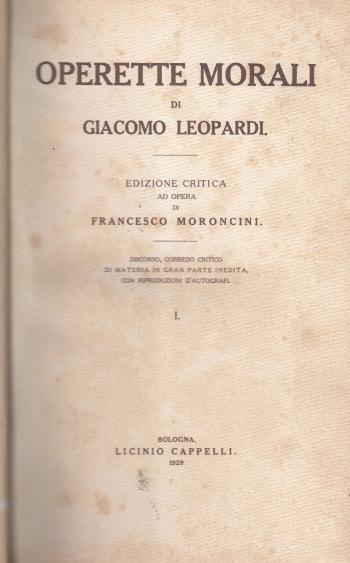 Operette morali di Giacomo Leopardi Edizione critica ad opera di Francesco Moroncini (2 tomi)