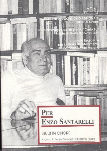 Per Enzo Santarelli Studi in onore - A cura di Paolo Giannotti e Stefano Pivato