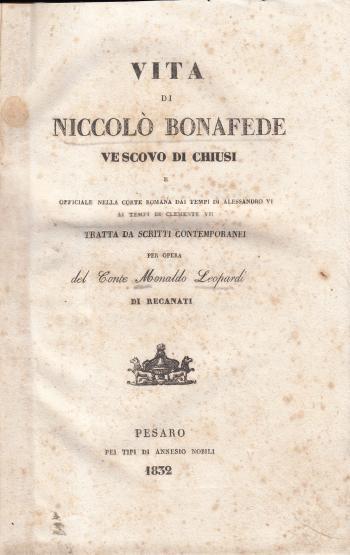 Vita di Nicolò Bonafede Vescovo di Chiusi - Conte Monaldo Leopardi, padre di Giacomo Leopardi