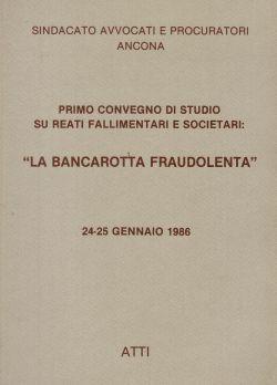 """Primo convegno di studio su reati fallimentari e societari: """"La bancarotta fraudolenta"""", Sindacato Avvocati e Procuratori Ancona"""