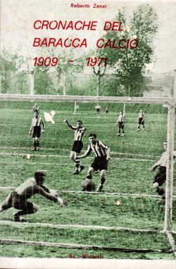Cronache del Baracca Calcio 1909-1971, Roberto Zanzi