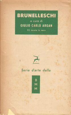 Brunelleschi con 92 tavole in nero, Giulio Carlo Argan