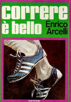 Correre è bello, Enrico Arcelli