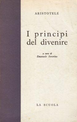 I principi del divenire, Aristotele a cura di Emanuele Severino
