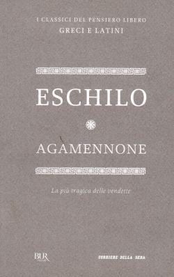 Agamennone, La più tragica delle vendette, Eschilo
