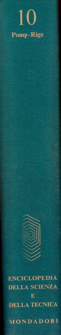 Enciclopedia della Scienza e della Tecnica. Vol. 10 Pomp-Rige, AA. VV.