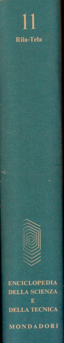 Enciclopedia della Scienza e della Tecnica. Vol. 11 Rila-Tela, AA. VV.