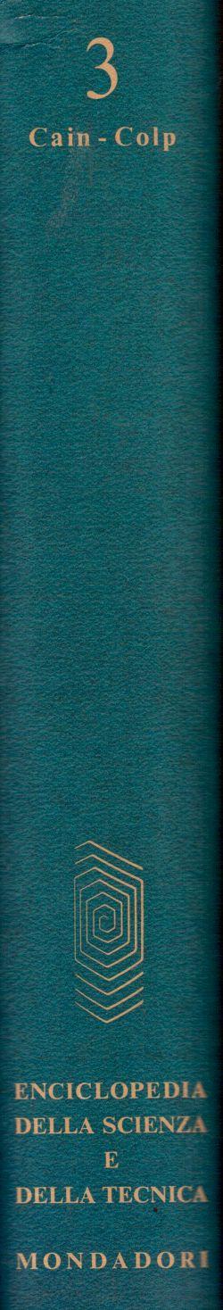 Enciclopedia della Scienza e della Tecnica. Vol. 3 Cain-Colp, AA. VV.